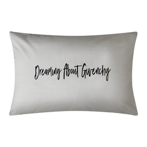 DREAMING ABOUT GIVENCHY GREY CUSTOM PILLOWCASE