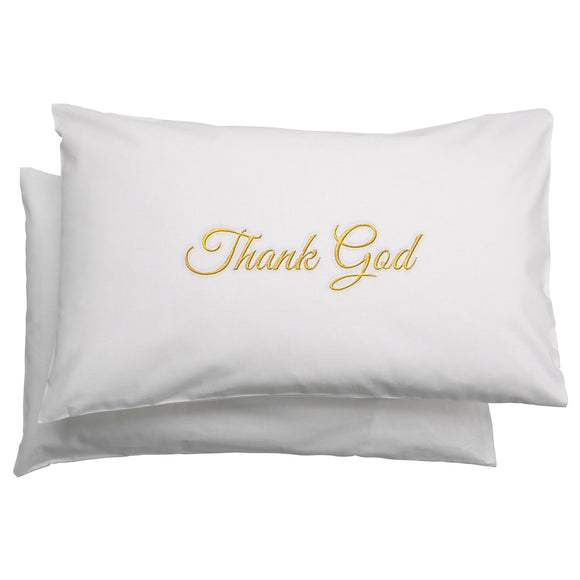 THANK GOD CUSTOM PILLOWCASE SET - MRDUVETSHOME LTD
