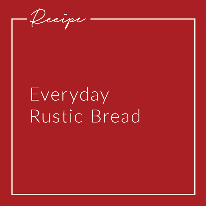 Everyday Rustic Bread