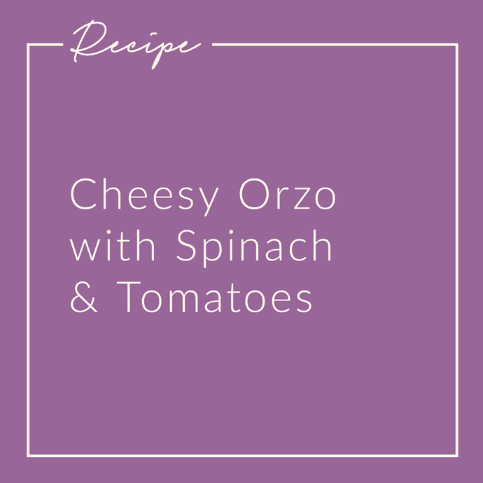 Cheesy Orzo with Spinach & Roasted Tomatoes