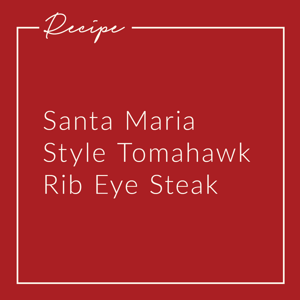 Santa Maria Style Tomahawk Rib Eye Steak