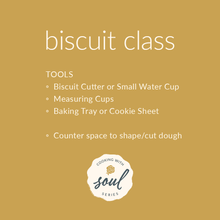 Load image into Gallery viewer, 2/7 Biscuit Class