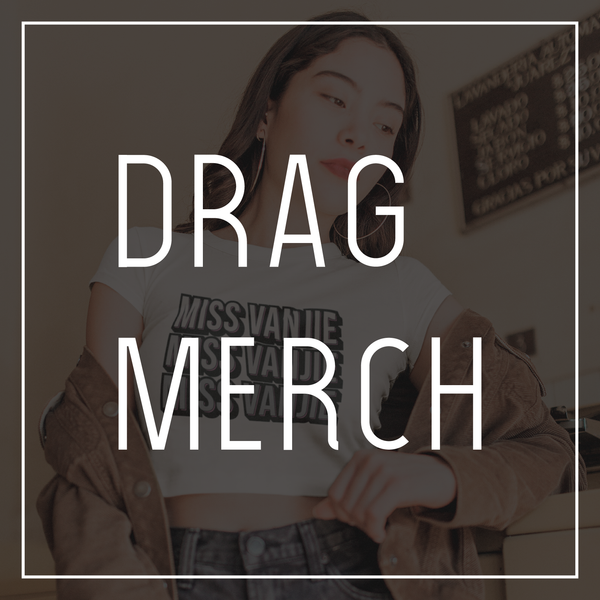 Drag Merch