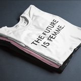 The Future is Femme T-Shirt - Mindpop