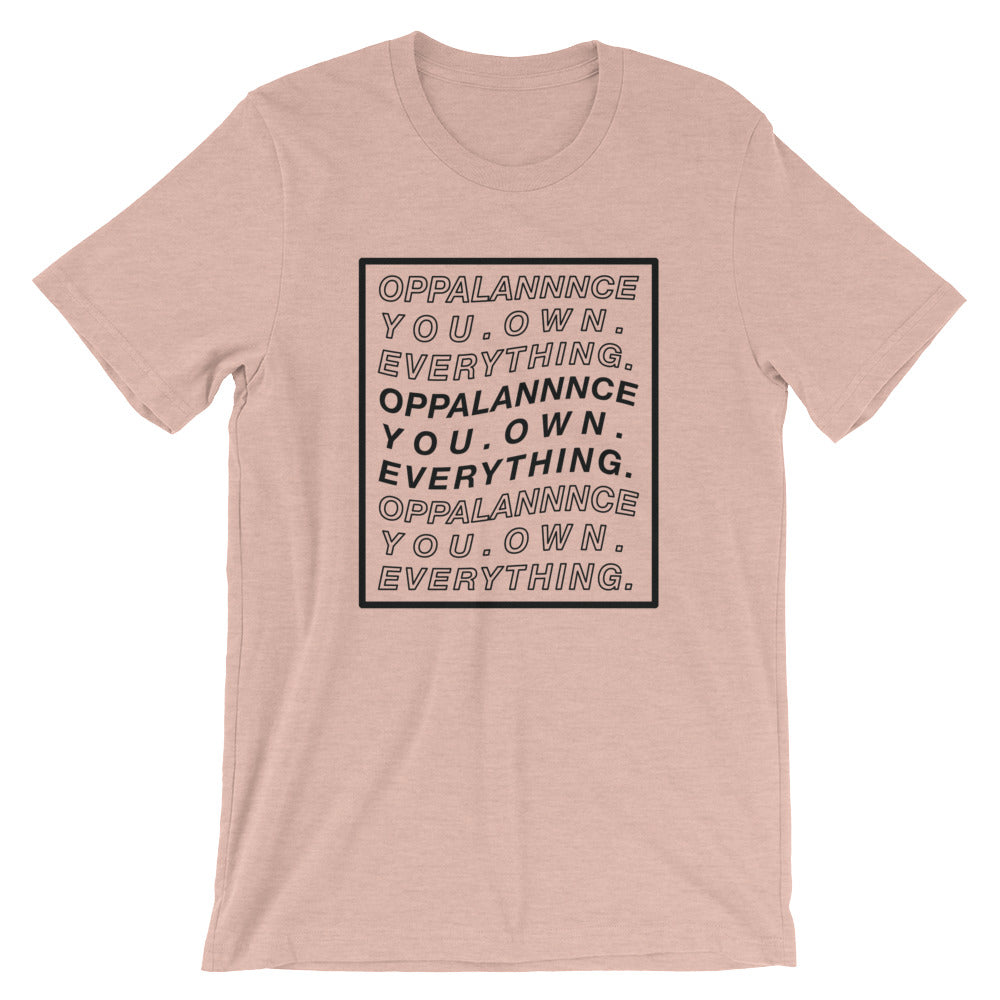 Opulence You Own Everything Unisex T-Shirt