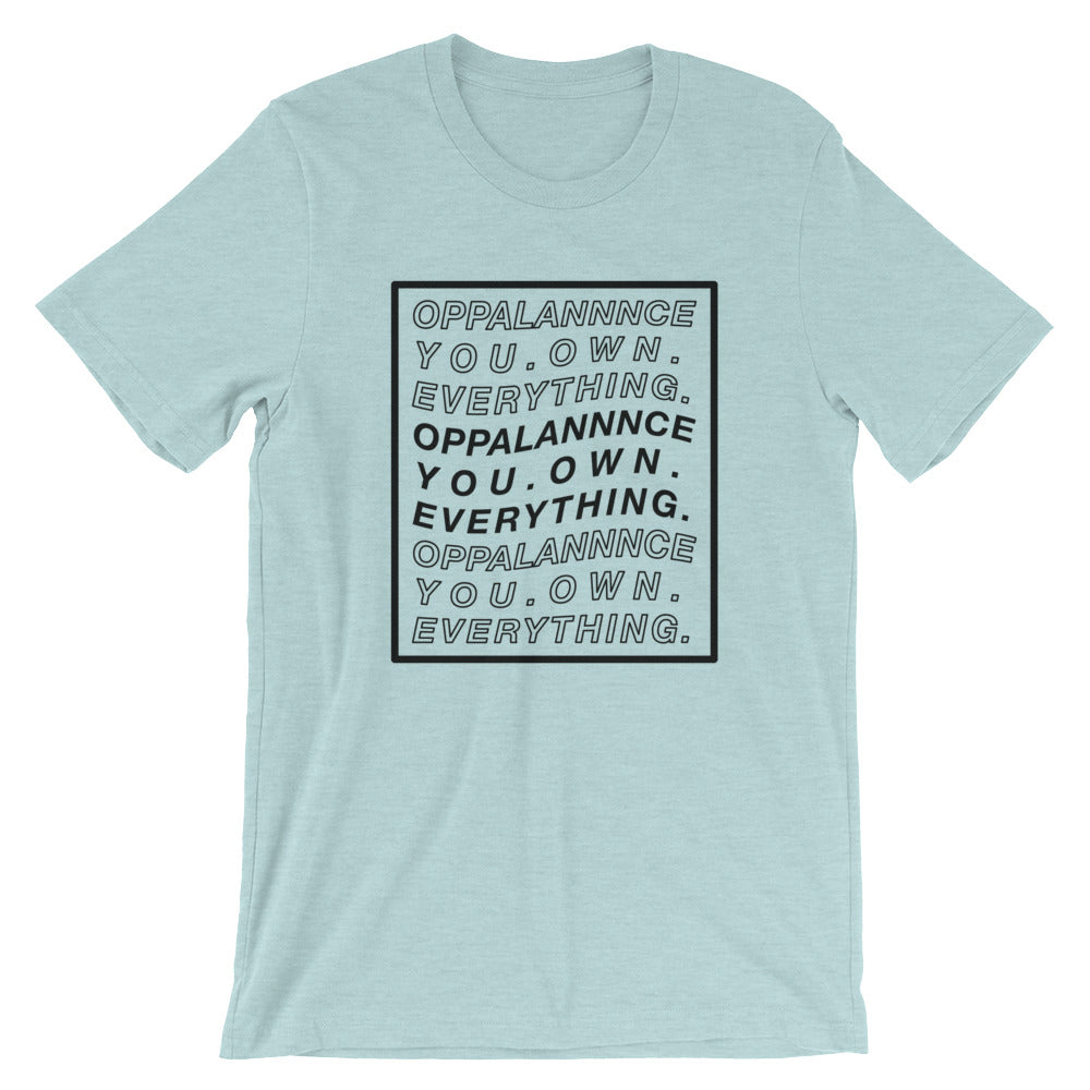 Opulence You Own Everything T-Shirt