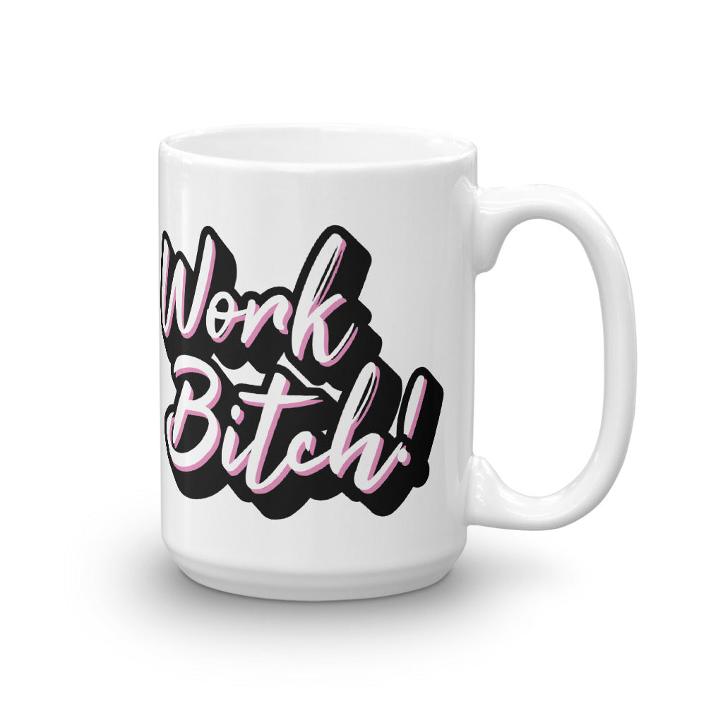 Work Bitch! Coffee Mug - Mindpop