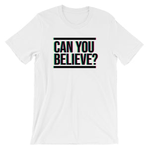 Can You Believe? T-Shirt - Mindpop