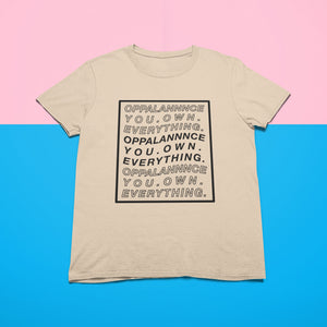Opulence You Own Everything Unisex T-Shirt - Mindpop