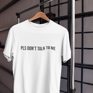 Pls Don't Talk To Me Unisex T-Shirt - Mindpop