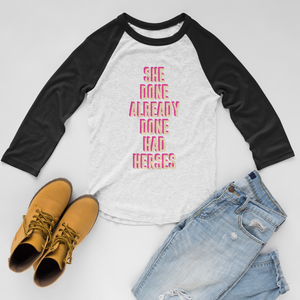 She Done Already Done Had Herses 3/4 Sleeve Raglan Shirt (4 colors) - Mindpop