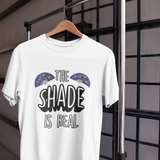 The Shade is Real Unisex T-Shirt - Mindpop