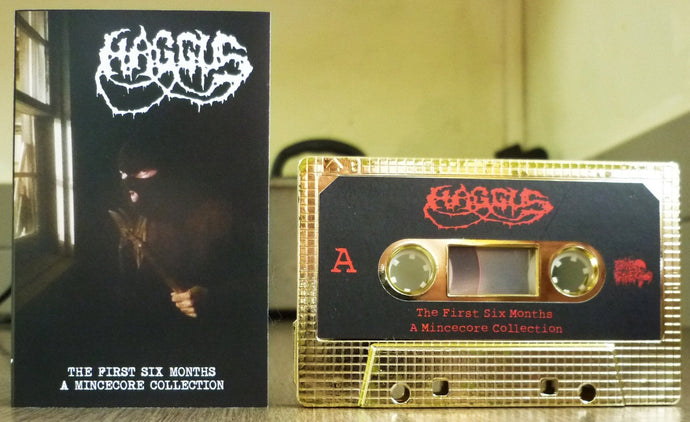 HAGGUS - The First Six Months - Tape