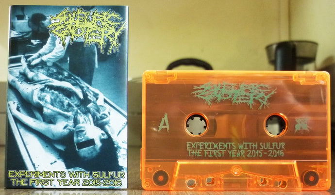 SULFURIC CAUTERY - Experiments With Sulfur - The Firts Year 2015-2016 Tape