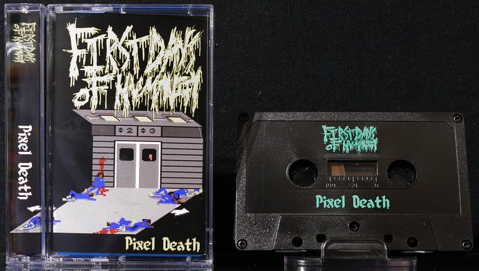FIRST DAYS OF HUMANITY - Pixel Death  Tape