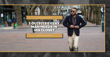 3 Outfits Every Man Needs In His Closet