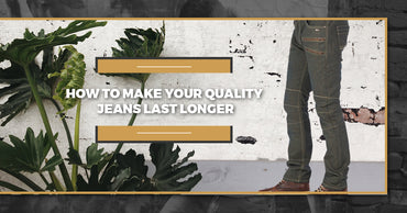 How To Make Your Quality Jeans Last Longer