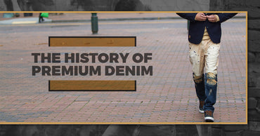 The History Of Premium Denim