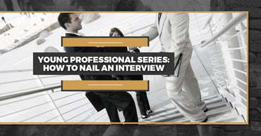 Young Professional Series: How To Nail An Interview