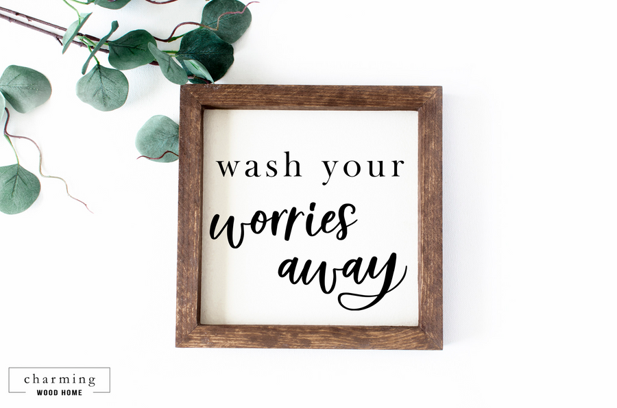 Wash Your Worries Away Painted Wood Sign - Charming Wood Home