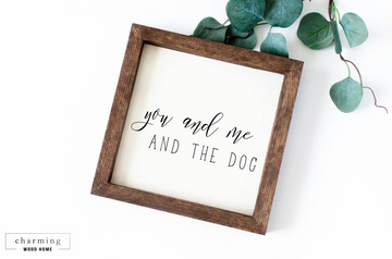 You and Me and the Dog Painted Wood Sign - Charming Wood Home