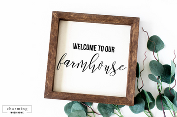 Welcome To Our Farmhouse Painted Wood Sign - Charming Wood Home