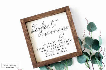 A Perfect Marriage is Just Two Imperfect People Painted Wood Sign Cursive Perfect Marriage - Charming Wood Home