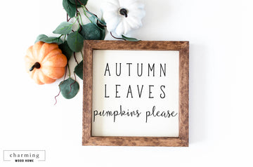 Autumn Leaves Pumpkins Please Painted Wood Sign - Charming Wood Home