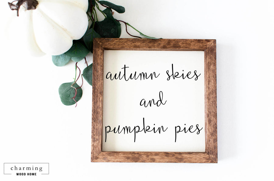 Autumn Skies and Pumpkin Pies Painted Wood Sign - Charming Wood Home