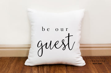 Be Our Guest Pillow - Charming Wood Home