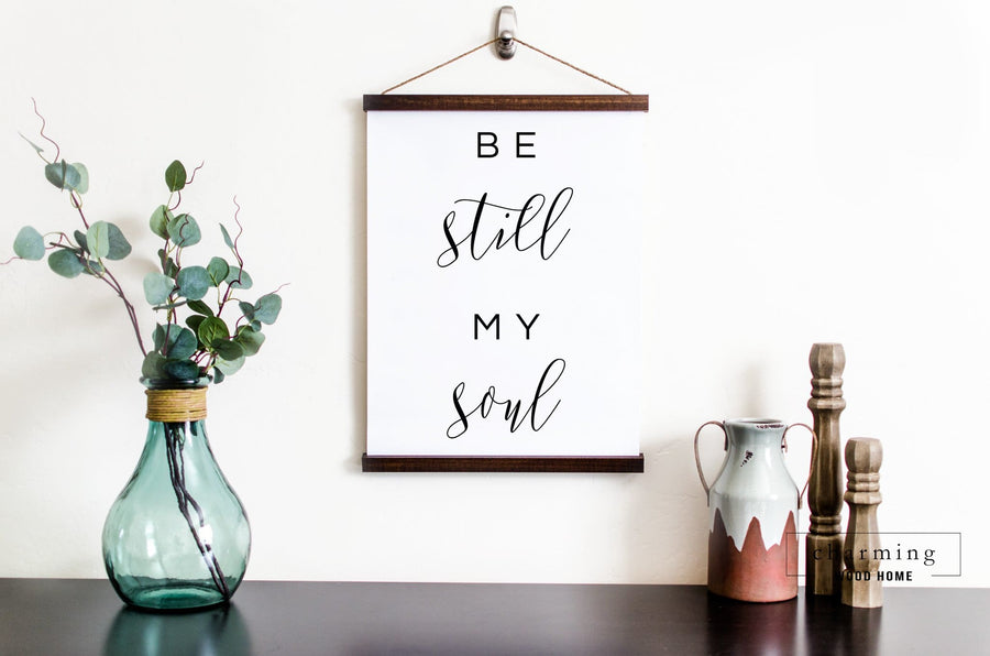 Be Still My Soul Hanging Canvas Sign - Charming Wood Home