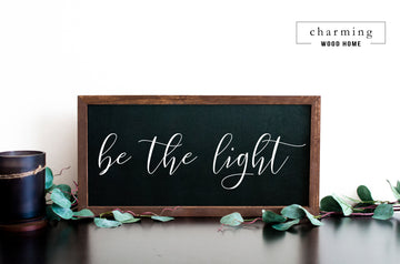 Be The Light Painted Wood Sign - Charming Wood Home