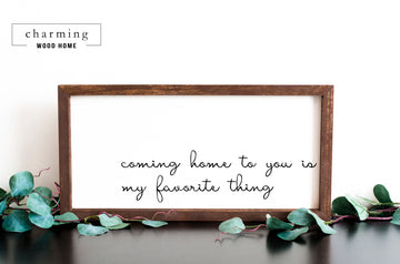 Coming Home to You is My Favorite Thing Painted Wood Sign - Charming Wood Home