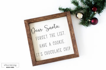 Dear Santa Forget the List Funny Christmas Wood Sign - Charming Wood Home