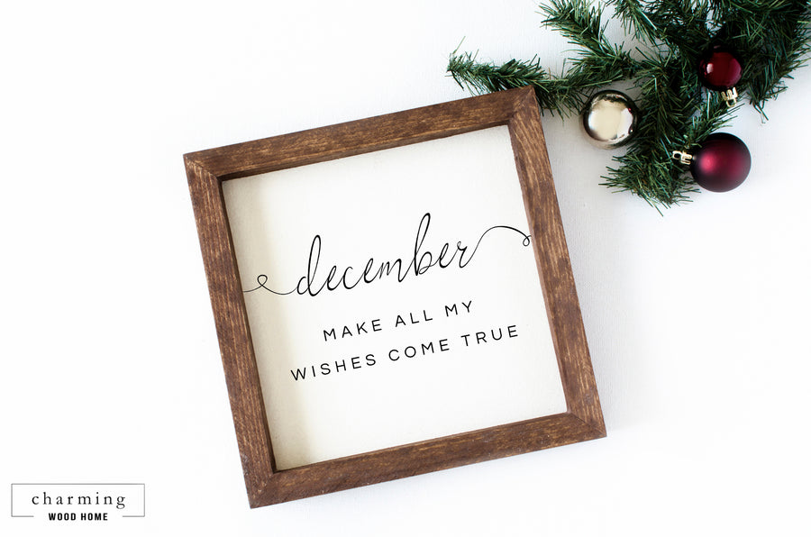 December Make All My Wishes Come True Wood Sign - Charming Wood Home