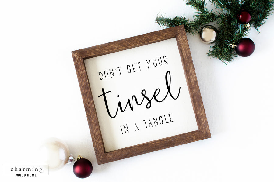 Don't Get Your Tinsel in a Tangle Wood Sign - Charming Wood Home