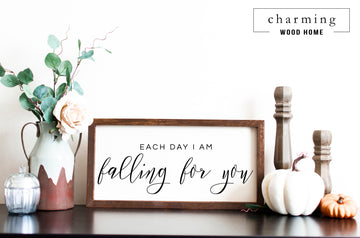 Each Day I am Falling for You Painted Wood Sign - Charming Wood Home