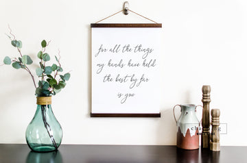 For all the Things My Hands Have Held the Best By Far is You Hanging Canvas Sign - Charming Wood Home