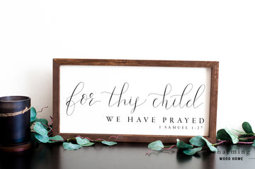 For This Child We Have Prayed Painted Wood Sign - Charming Wood Home