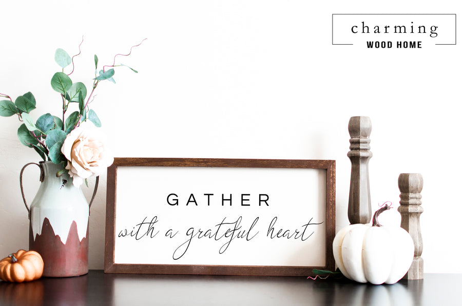 Gather with a Grateful Heart Painted Wood Sign - Charming Wood Home