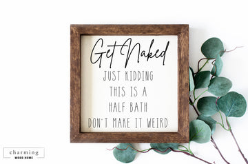 Get Naked Just Kidding Half Bath Bathroom Painted Wood Sign - Charming Wood Home