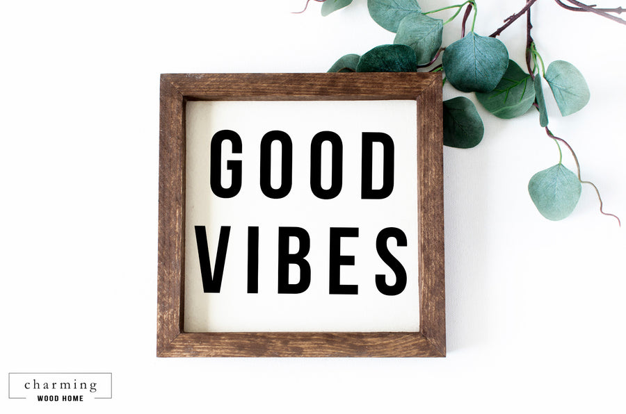 Good Vibes Modern Painted Wood Sign - Charming Wood Home