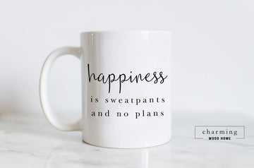 Happiness is Sweatpants and No Plans White Mug - Charming Wood Home