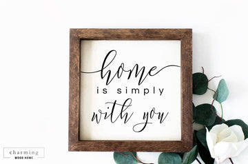 Home is Simply With You Wood Sign - Charming Wood Home