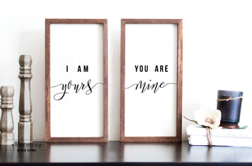 You Are Mine I Am Yours Two Set Wood Sign Duo - Charming Wood Home