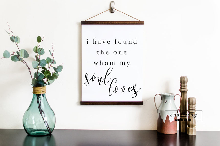 I Have Found The One Whom My Soul Loves Hanging Canvas Sign - Charming Wood Home