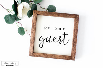 Be Our Guest Painted Wood Sign - Charming Wood Home