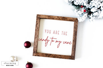 You Are The Candy To My Cane Wood Sign - Charming Wood Home
