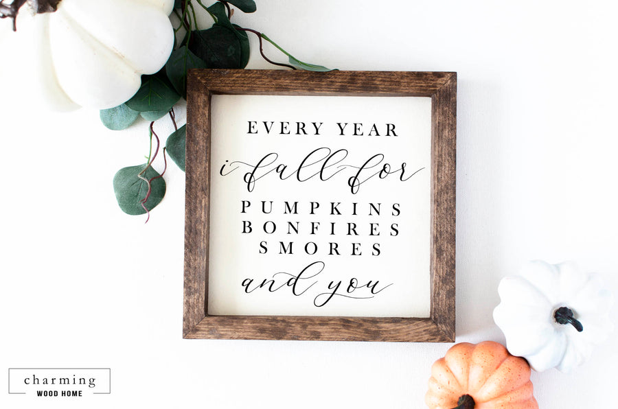 Every Year I Fall For Pumpkins Bonfires S'mores and You Painted Wood Sign - Charming Wood Home