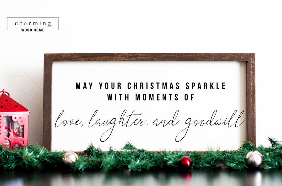 May Your Christmas Sparkle With Love Laughter and Goodwill Wood Sign - Charming Wood Home